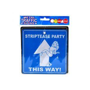 Šaljiva kovinska tablica STRIPTEASE PARTY THIS WAY!