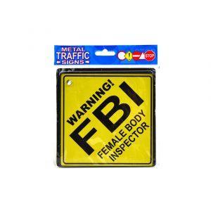 Šaljiva kovinska tablica WARNING FBI - Female Body Inspector